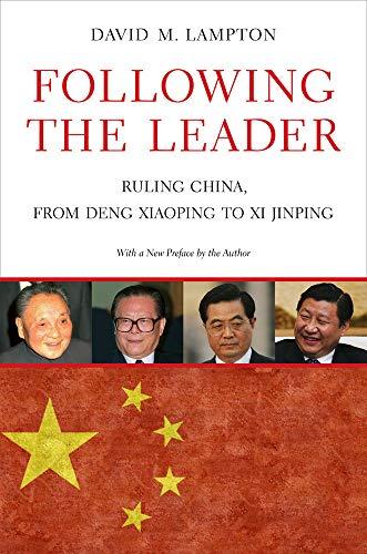 9780520281219: Following the Leader: Ruling China, from Deng Xiaoping to Xi Jinping