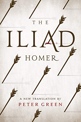9780520281417: The Iliad: A New Translation by Peter Green