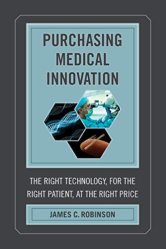 9780520281660: Purchasing Medical Innovation: The Right Technology, for the Right Patient, at the Right Price