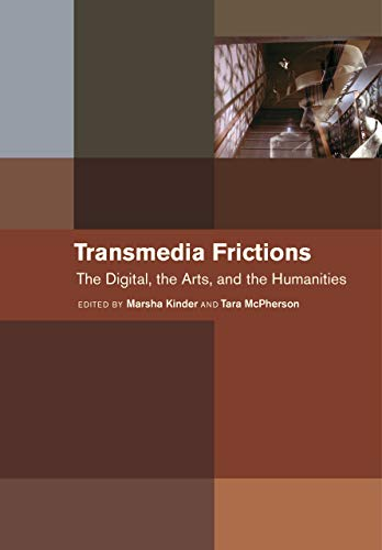 Transmedia Frictions: The Digital, the Arts, and the Humanities (Hardback)