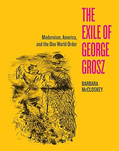 The Exile of George Grosz: Barbara McCloskey
