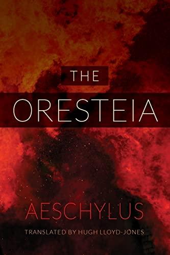 9780520282100: The Oresteia