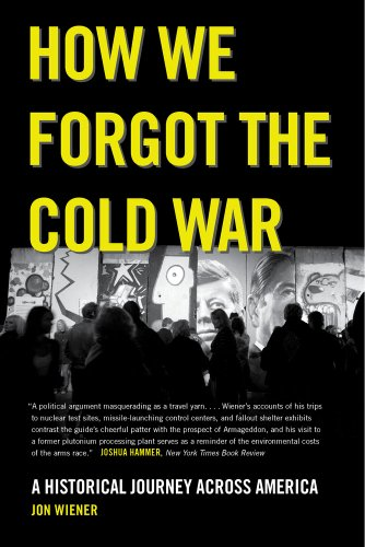 9780520282216: How We Forgot the Cold War: A Historical Journey across America