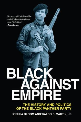 9780520282223: Black against Empire: The History and Politics of the Black Panther Party