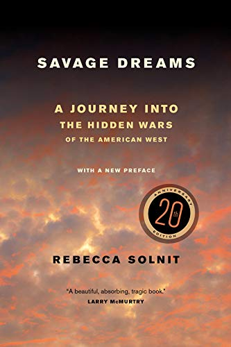 9780520282285: Savage Dreams: A Journey into the Hidden Wars of the American West