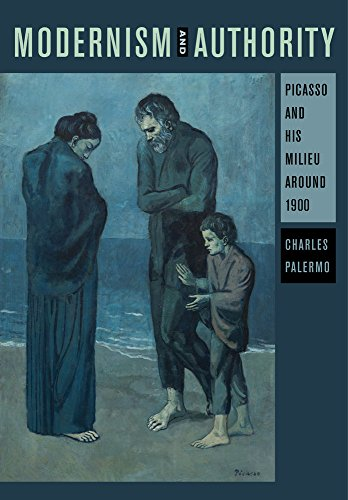 Modernism and Authority: Picasso and His Milieu Around 1900 (Hardback): Charles Palermo