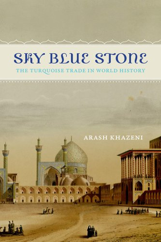 9780520282551: Sky Blue Stone: The Turquoise Trade in World History (California World History Library)