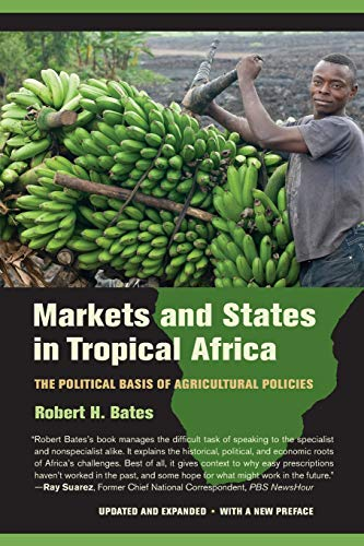 9780520282568: Markets and States in Tropical Africa: The Political Basis of Agricultural Policies