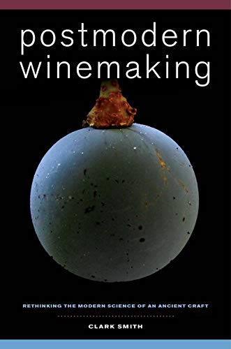 9780520282599: Postmodern Winemaking: Rethinking the Modern Science of an Ancient Craft