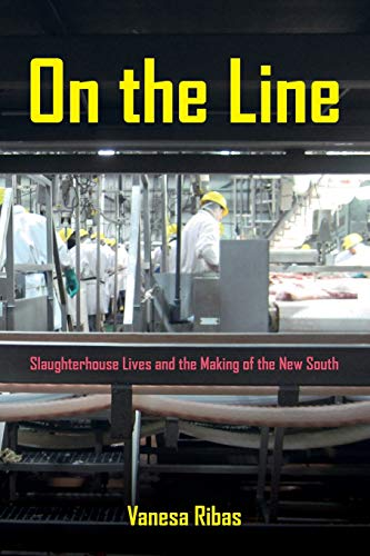 9780520282964: On the Line: Slaughterhouse Lives and the Making of the New South