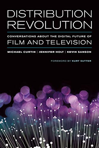 9780520283251: Distribution Revolution: Conversations About the Digital Future of Film and Television