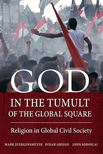 9780520283473: God in the Tumult of the Global Square: Religion in Global Civil Society