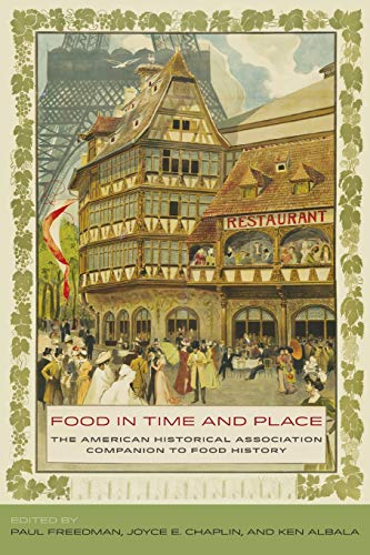 Food in Time and Place: The American Historical Association Companion to Food History: Paul ...