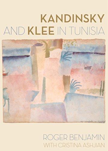 Kandinsky and Klee in Tunisia (Hardcover): Roger Benjamin