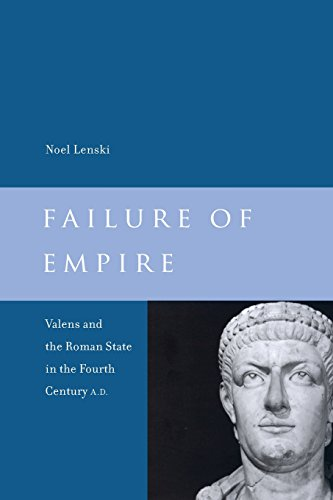 9780520283893: Failure of Empire: Valens and the Roman State in the Fourth Century A.D. (Transformation of the Classical Heritage)