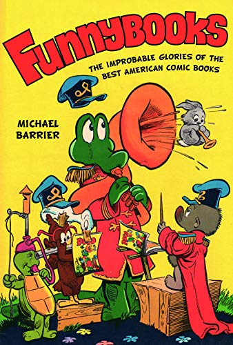 Funnybooks: The Improbable Glories of the Best American Comic Books: Barrier, Michæl