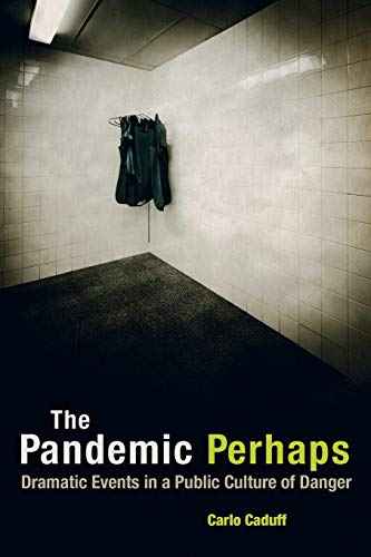 9780520284098: The Pandemic Perhaps: Dramatic Events in a Public Culture of Danger