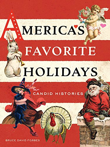 9780520284722: America's Favorite Holidays: Candid Histories