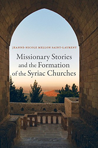 Missionary Stories and the Formation of the Syriac Churches (Hardback): Jeanne-Nicole Mellon ...