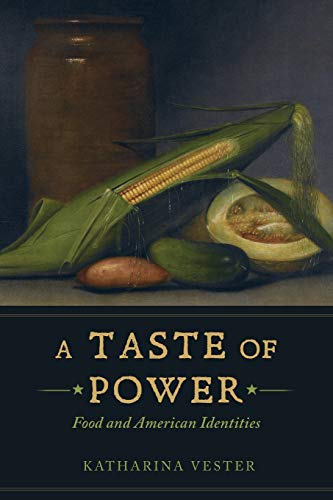 9780520284982: A Taste of Power: Food and American Identities (California Studies in Food and Culture (Paperback))