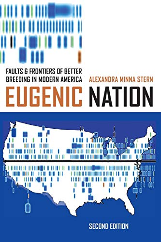 9780520285064: Eugenic Nation: Faults and Frontiers of Better Breeding in Modern America (American Crossroads)