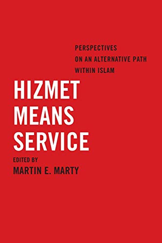 9780520285187: Hizmet Means Service: Perspectives on an Alternative Path within Islam