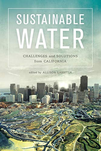 9780520285354: Sustainable Water: Challenges and Solutions from California