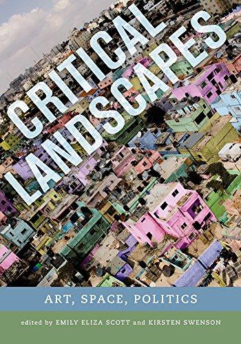 Critical Landscapes: Art, Space, Politics: Emily Eliza Scott and Kirsten J Swenson