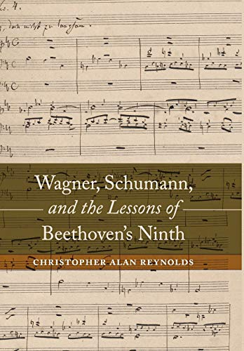 9780520285569: Wagner, Schumann, and the Lessons of Beethoven's Ninth