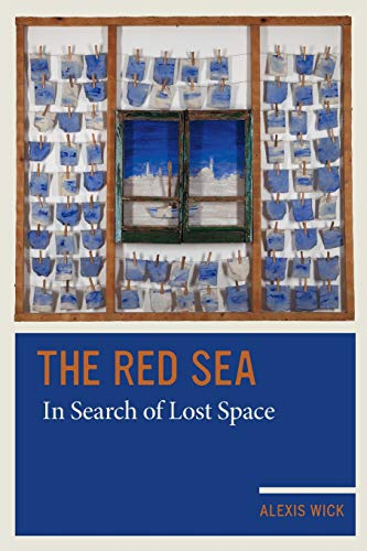 9780520285927: The Red Sea: In Search of Lost Space