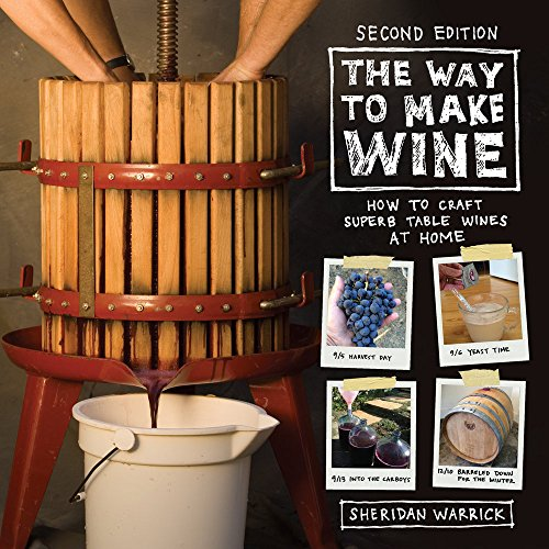 9780520285972: The Way to Make Wine - How to Craft Superb Table Wines at Home 2e
