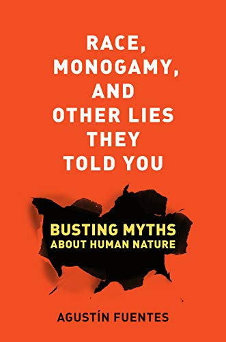 9780520285996: Race, Monogamy, and Other Lies They Told You: Busting Myths about Human Nature