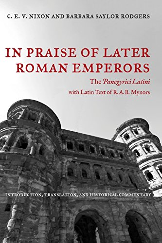 9780520286252: In Praise of Later Roman Emperors: The Panegyrici Latini (Transformation of the Classical Heritage)