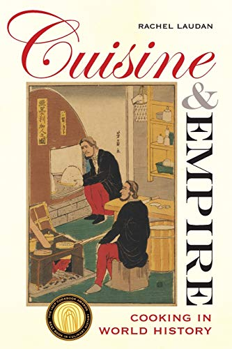 9780520286313: Cuisine and Empire: Cooking in World History (California Studies in Food and Culture)