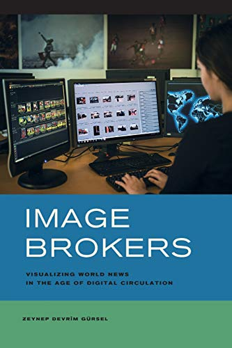 9780520286375: Image Brokers: Visualizing World News in the Age of Digital Circulation