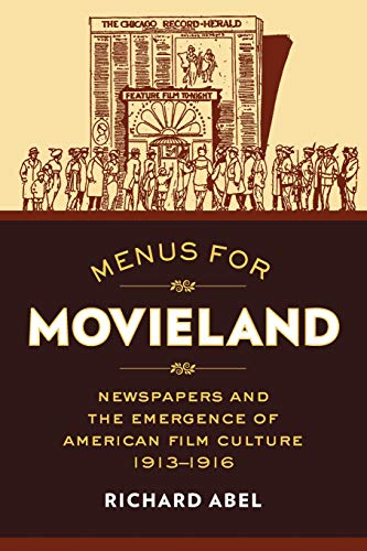 9780520286788: Menus for Movieland: Newspapers and the Emergence of American Film Culture, 1913–1916