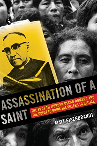 9780520286801: Assassination of a Saint: The Plot to Murder Óscar Romero and the Quest to Bring His Killers to Justice
