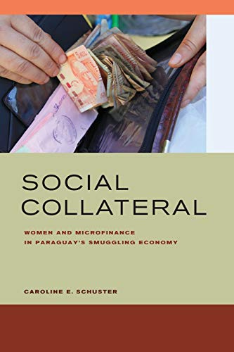 9780520287051: Social Collateral: Women and Microfinance in Paraguay's Smuggling Economy