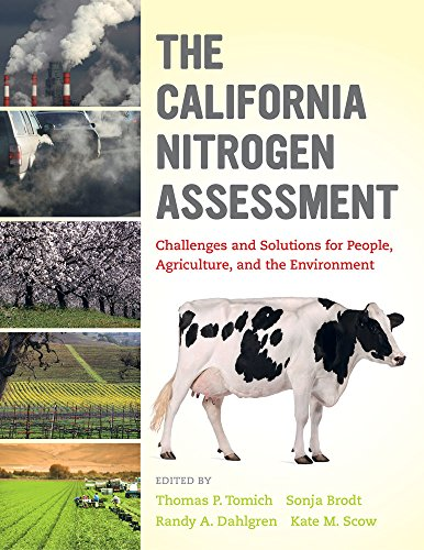 The California Nitrogen Assessment: Challenges and Solutions for People, Agriculture, and the ...