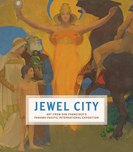 9780520287181: Jewel City - Art from San Francisco`s Panama-Pacific International Exposition