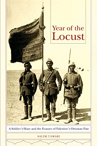 Year of the Locust: A Soldier's Diary and the Erasure of Palestine's Ottoman Past: Tamari...