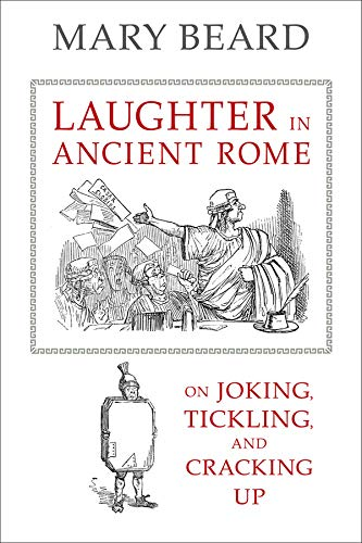 LAUGHTER IN ANCIENT ROME. ON JOKING, TICKLING, AND CRACKING UP