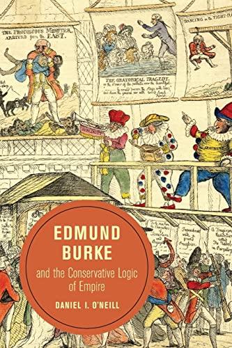 9780520287839: Edmund Burke and the Conservative Logic of Empire (Berkeley Series in British Studies)