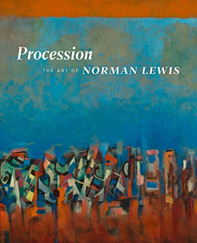 Procession: The Art of Norman Lewis (Hardback): Andrianna Campbell; David Acton; Helen Shannon; ...