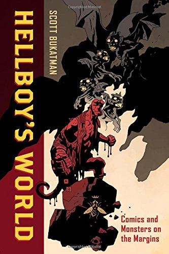 9780520288034: Hellboy's World: Comics and Monsters on the Margins