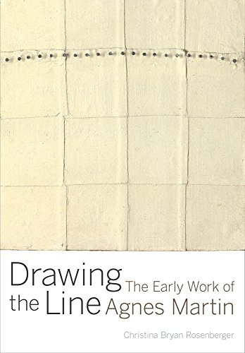 Drawing the Line: The Early Work of Agnes Martin (Hardcover): Christina Bryan Rosenberger