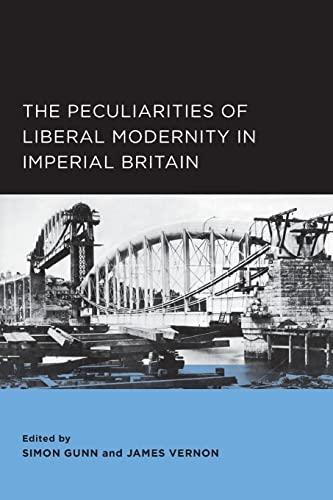 9780520289536: Peculiarities of Liberal Modernity in Imperial Britain (Berkeley Series in British Studies)