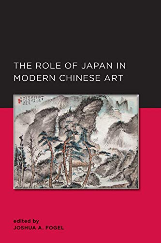 9780520289840: Role of Japan in Modern Chinese Art (New Perspectives on Chinese Culture and Society)