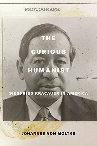 9780520290945: The Curious Humanist: Siegfried Kracauer in America