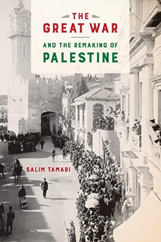 The Great War and the Remaking of Palestine: Salim Tamari